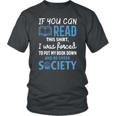 If You Can Read This Shirt, I Was Forced To Put My Book Down And Re-Enter Society