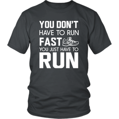 You Don't Have To Run Fast. You Just Have To Run