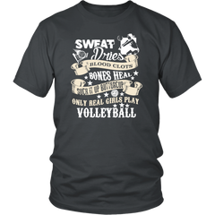 Sweat Dries Bones Heal. Suck It Up Buttercup. Only Real Girls Play Volleyball.