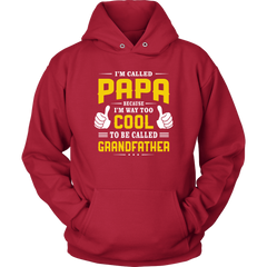 I'm Called Papa Because I'm Way To Cool To Be Called Grandfather