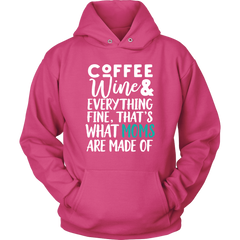 Coffee & Wine And Everything Fine. That's What Moms Are Made Of
