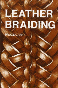 "Bruce Grant ""Leather Braiding"""