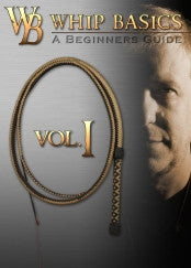 Whip Basics Volume I