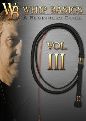 Whip Basics Volume III