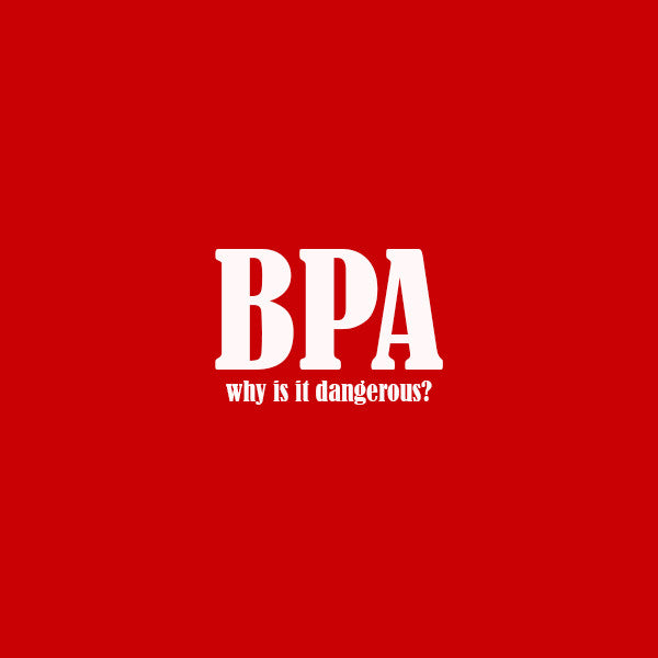 What is BPA & Why is It Dangerous?