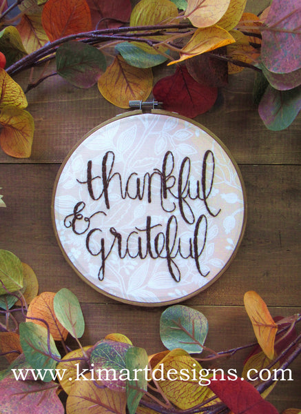 Thankful & Grateful - 7 Inch Autumn Themed Embroidery Hoop by KimArt Designs