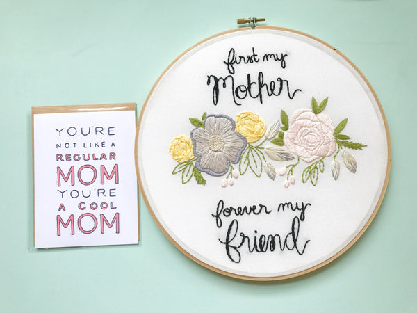 Forever My Friend Embroidery Hoop + Free Mother's Day Card