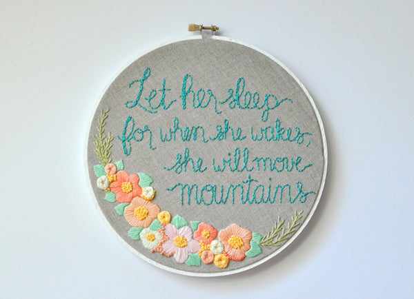 When She Wakes She Will Move Mountains Embroidery Hoop