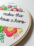 Mom Makes This House A Home - made to order