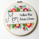 Mom Makes This House A Home - LAST ONE