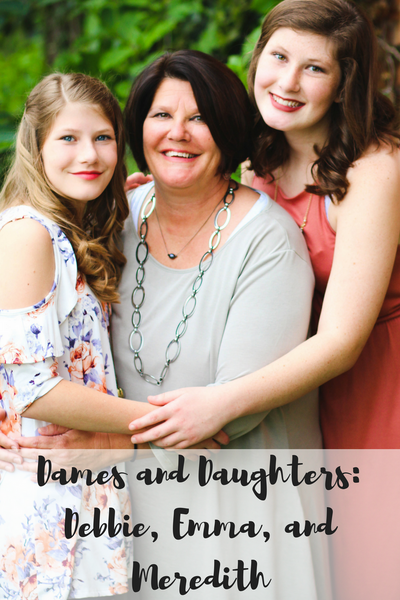 Dames and Daughters: Debbie, Emma, and Meredith