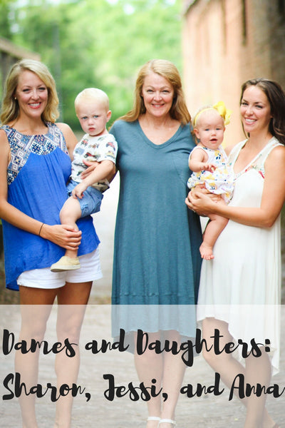 Dames and Daughters: Sharon, Jessi, and Anna