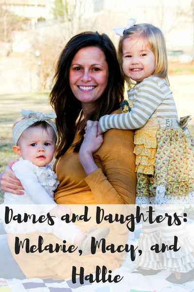 Dames and Daughters Series: Melanie, Macy and Hallie