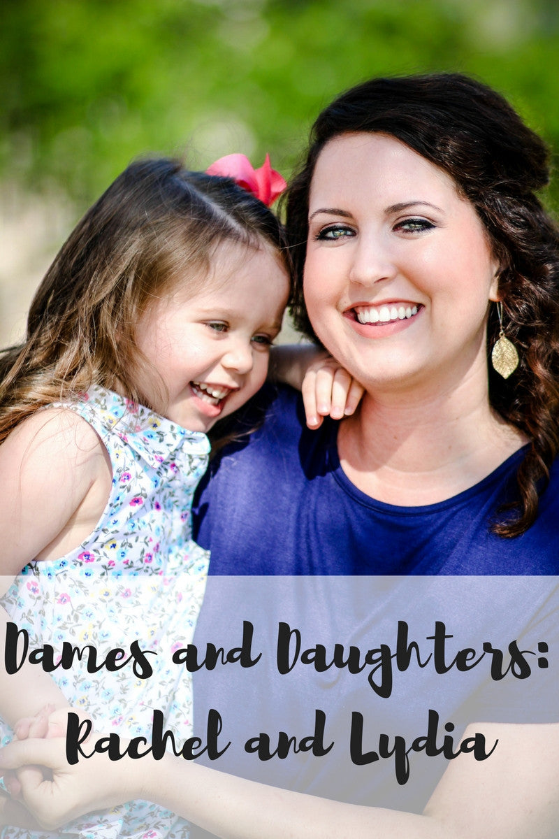Dames and Daughters: Rachel and Lydia