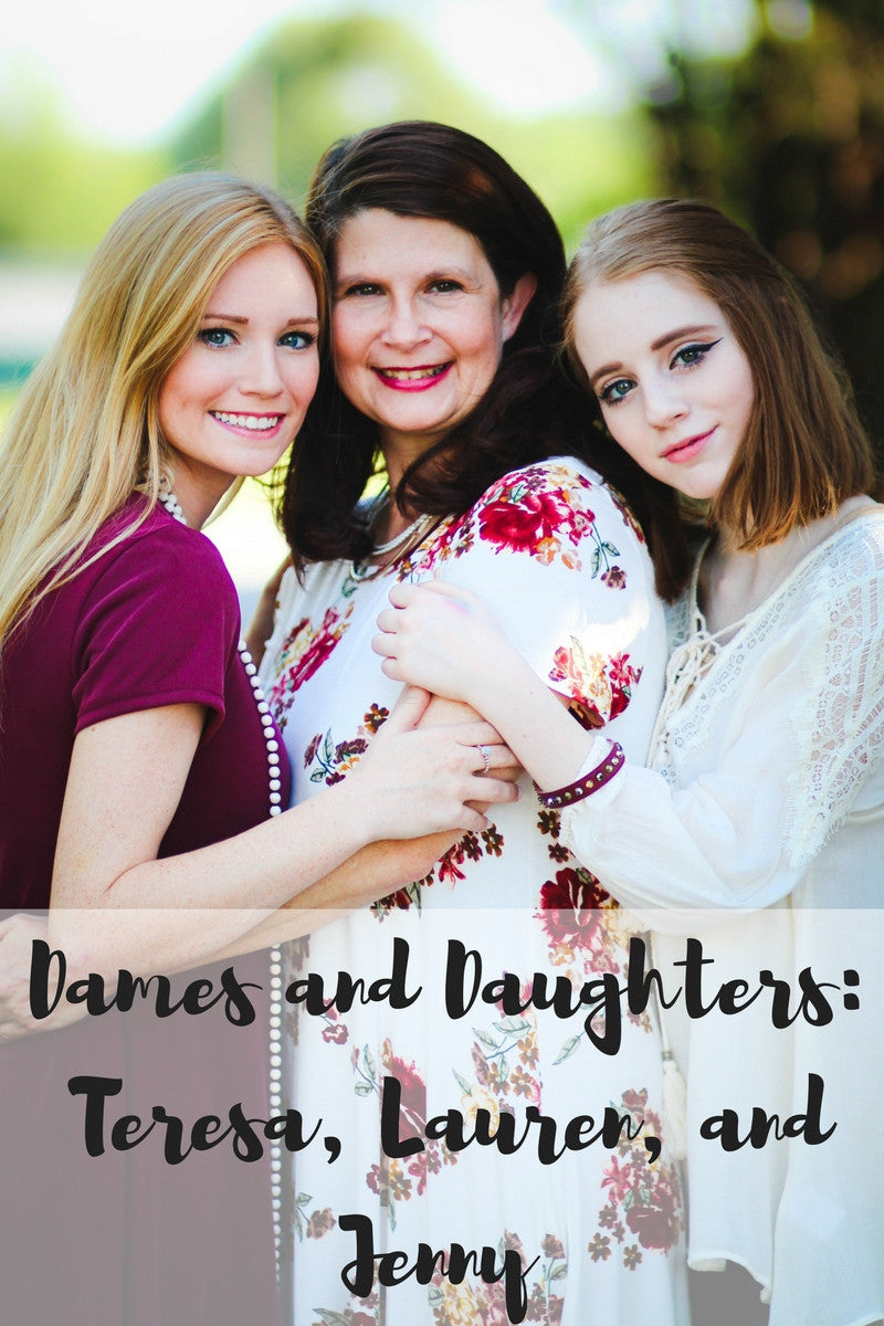 Dames and Daughters: Teresa, Lauren and Jenny