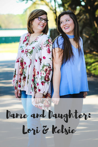 Dames and Daughters Series: Lori and Kelsie