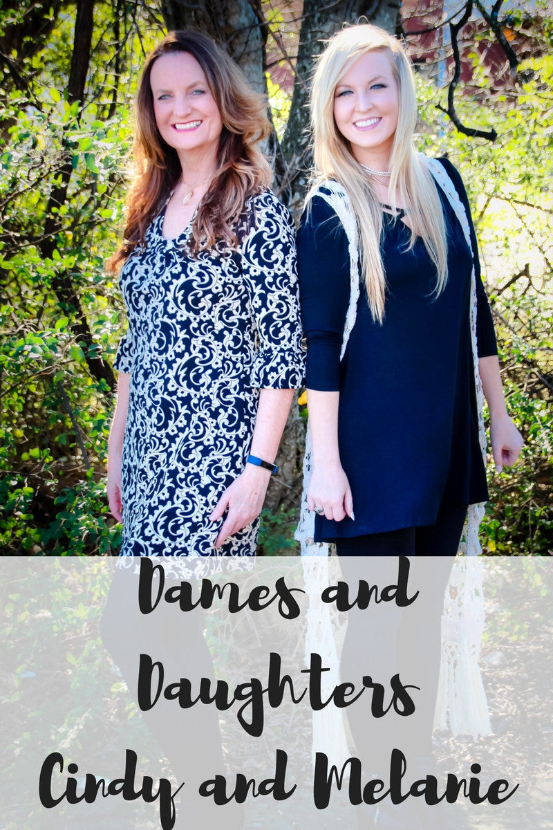Dames and Daughters Series: Cindy and Melanie