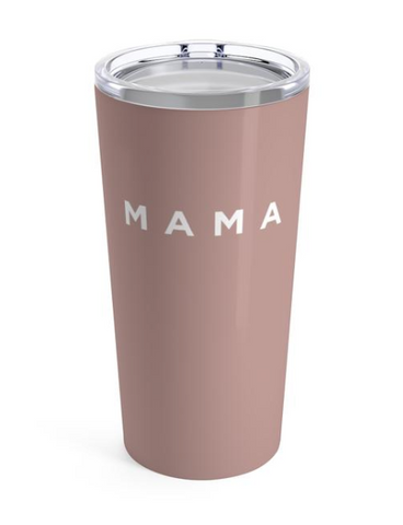 MAMA 20 oz Insulated Tumbler