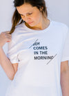 joy comes in the morning tee - epiphany boutiques