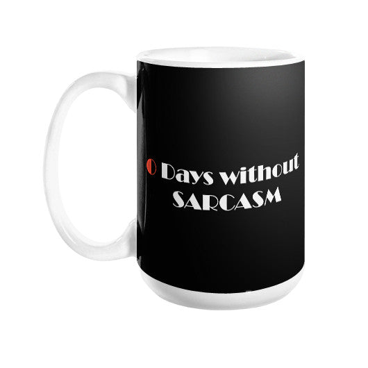 0 days without sarcasm Coffee Mug  THATSTICKER.COM
