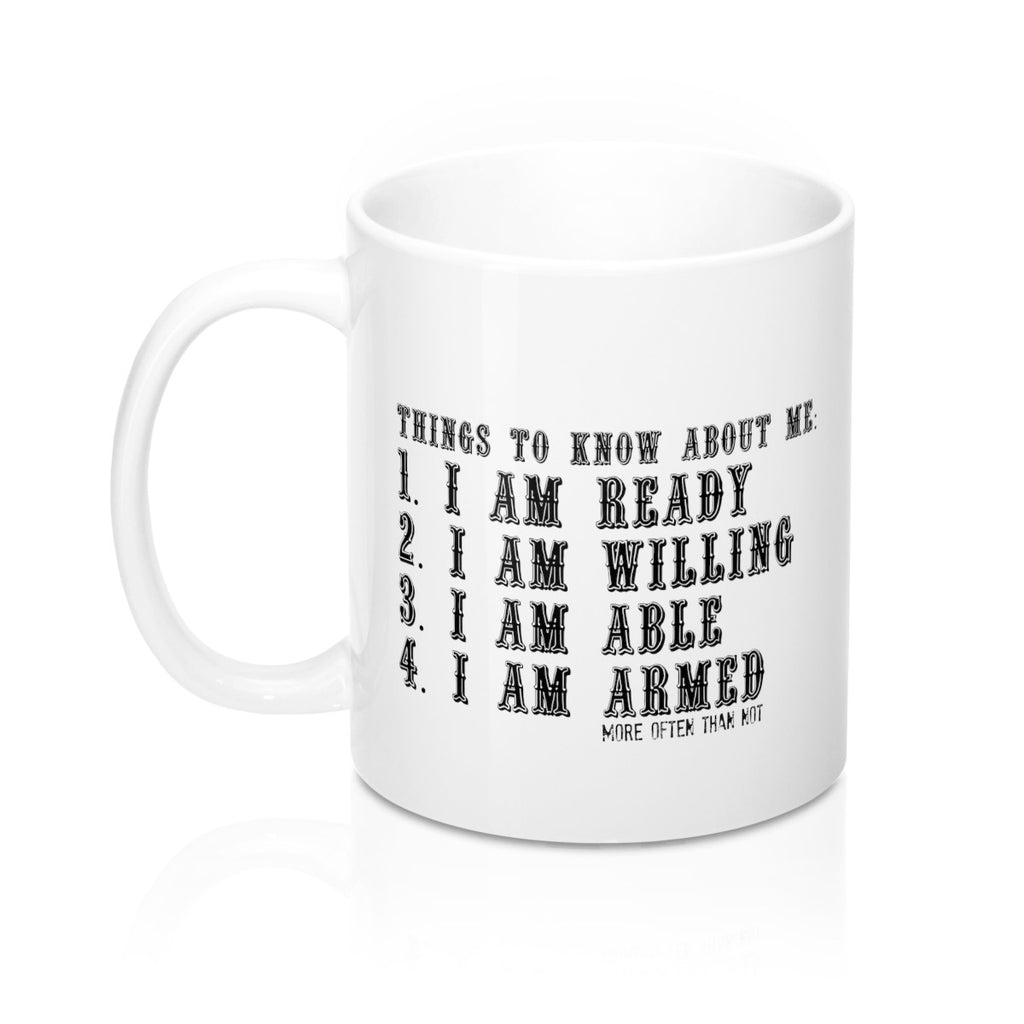 I am ready and more often than not...Mug 11oz