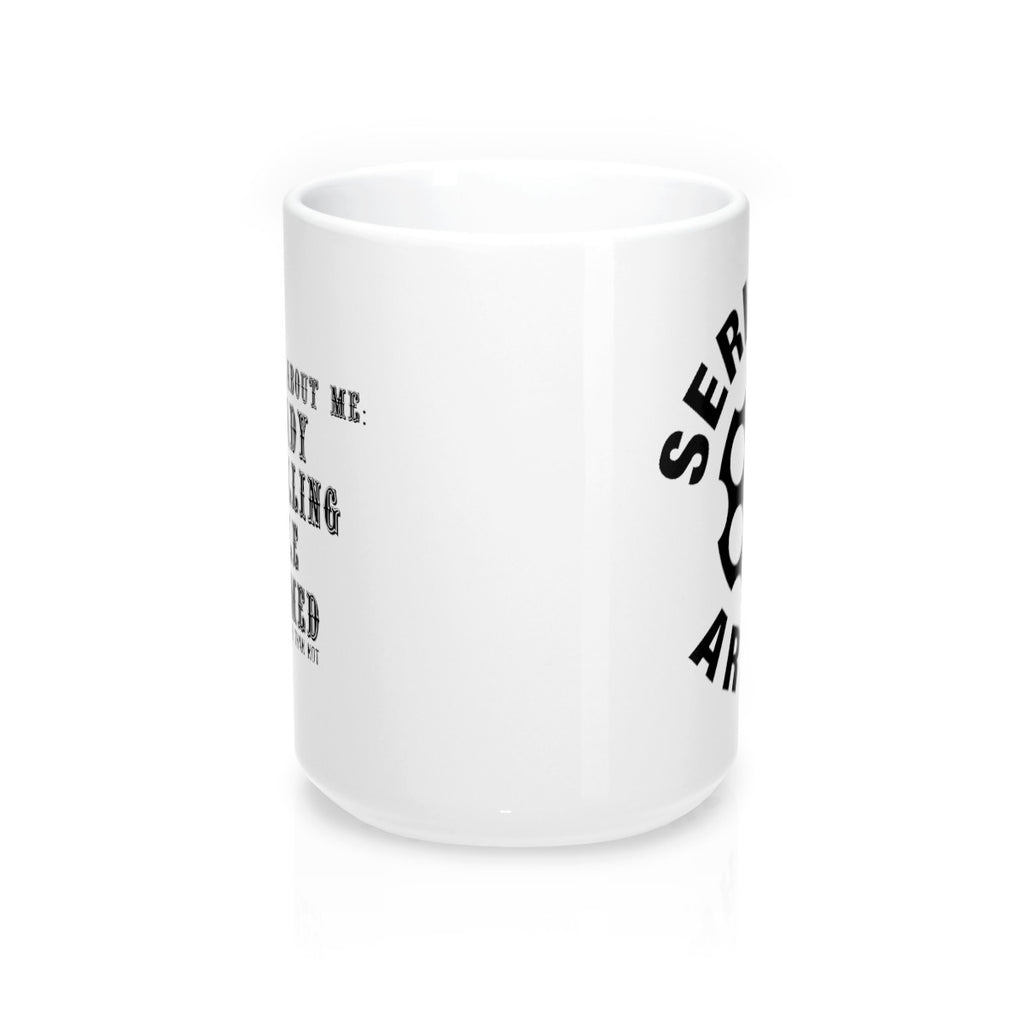 I am ready and more often than not...Mug 15oz