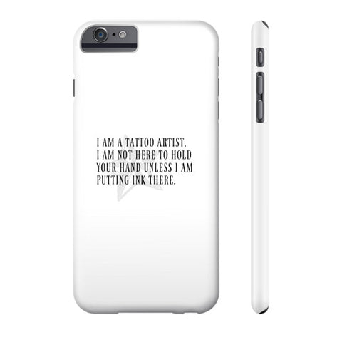 I am a tattoo artist  Phone Case  THATSTICKER.COM
