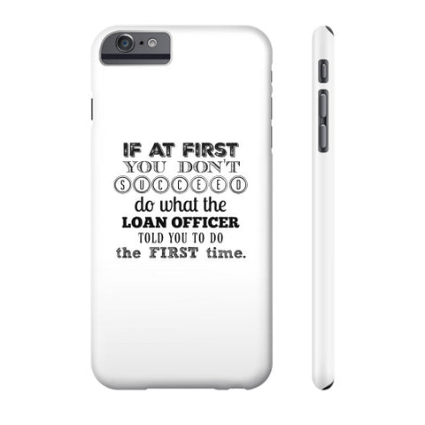 If at first you don't succeed LOAN OFFICER  Phone Case  THATSTICKER.COM