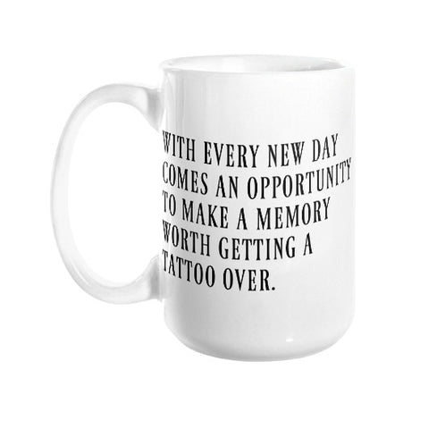 With every new day Coffee Mug  THATSTICKER.COM
