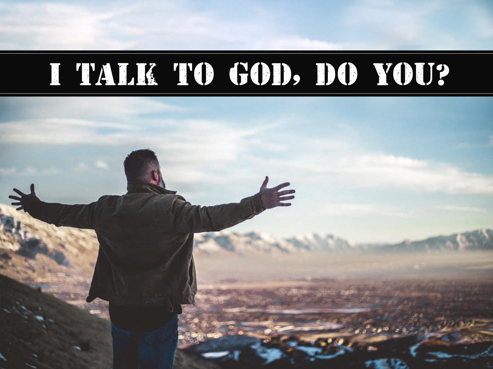 I Talk To God, Do You?