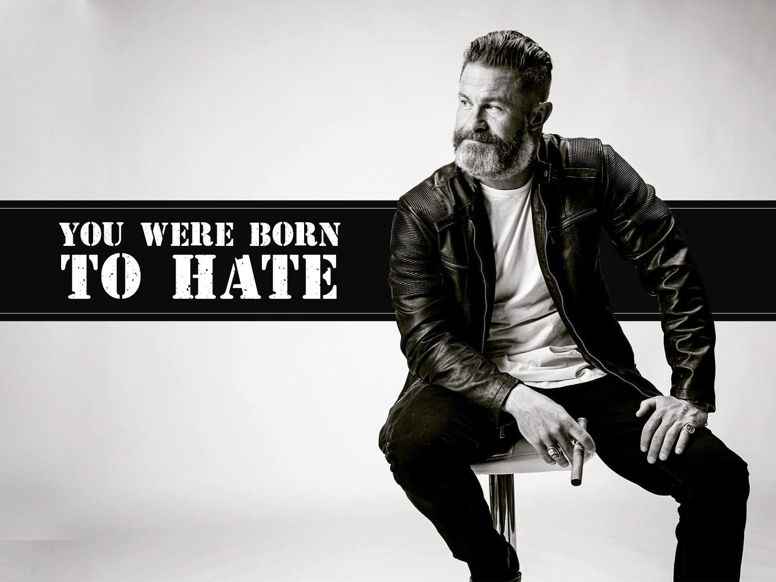 You Were Born To Hate