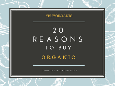 20 good reasons to buy organic