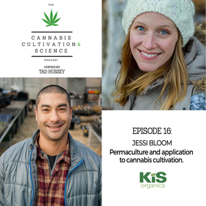 Episode 16: Permaculture & Application to Cannabis Cultivation with Jessi Bloom