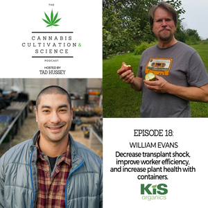 Episode 18: Decrease Transplant Shock, Improve Worker Efficiency, & Increase Plant Health with Containers with William Evans