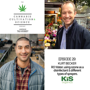 Episode 29: RO Water, Using Ozone as a Disinfectant, & Different Types of Sprayers with Kurt Becker