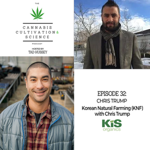 Episode 32: Korean Natural Farming (KNF) with Chris Trump
