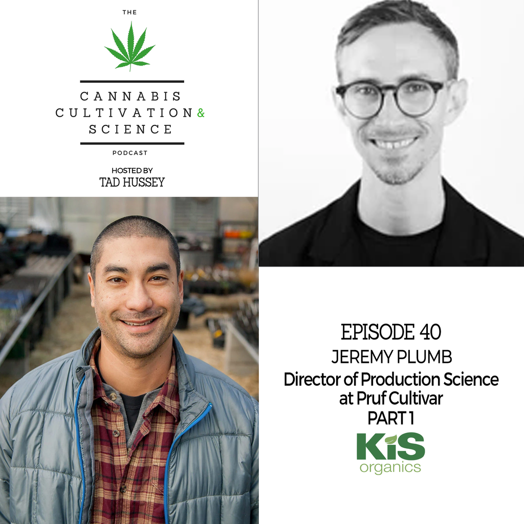 Episode 40: Director of Production Science at Pruf Cultivar Part 1 with Jeremy Plumb