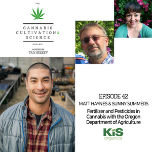 Episode 42: Fertilizer & Pesticides in Cannabis with the Oregon Department of Health