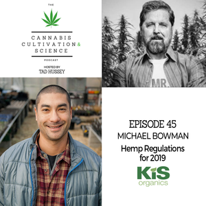 Episode 45: Hemp Regulations for 2019 with Michael Bowman