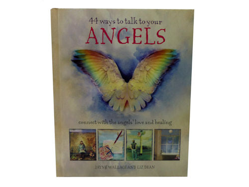 44 Ways to Talk to your Angels by Jayne Wallace & Liz Dean