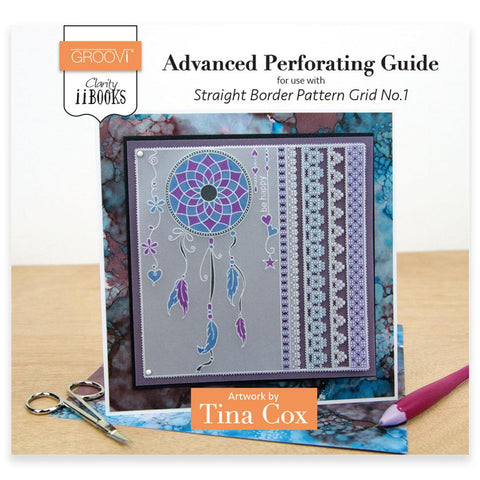 Clarity ii book: Advanced Perforating Guide <br/> for Straight Border Pattern Grid No.1 <br/> by Tina Cox