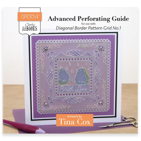Clarity ii book: Advanced Perforating Guide <br/> for Diagonal Border Pattern Grid No.1 <br/> by Tina Cox