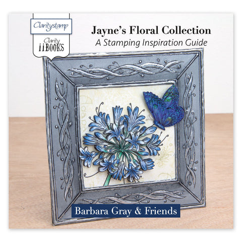 Clarity ii book: Jayne's Floral Collection <br/> A Stamping Inspirational Guide
