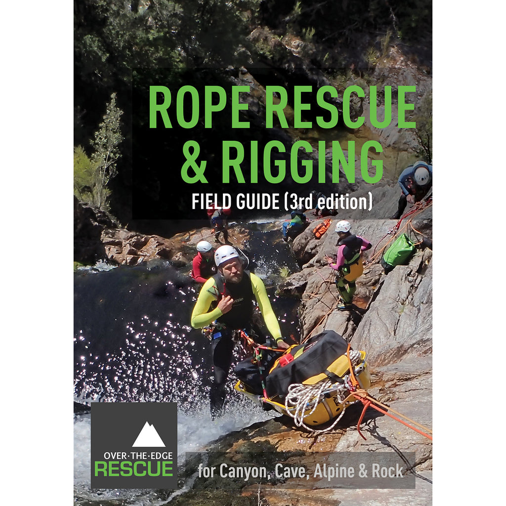 Rope Rescue & Rigging Field Guide