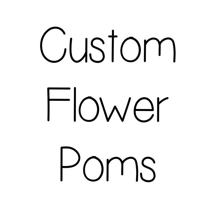 Custom Flower Poms