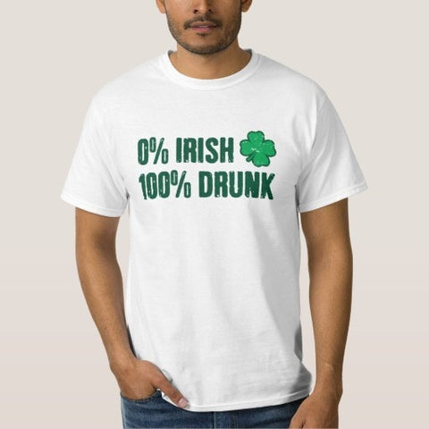 0% Irish 100% Drunk Shirt