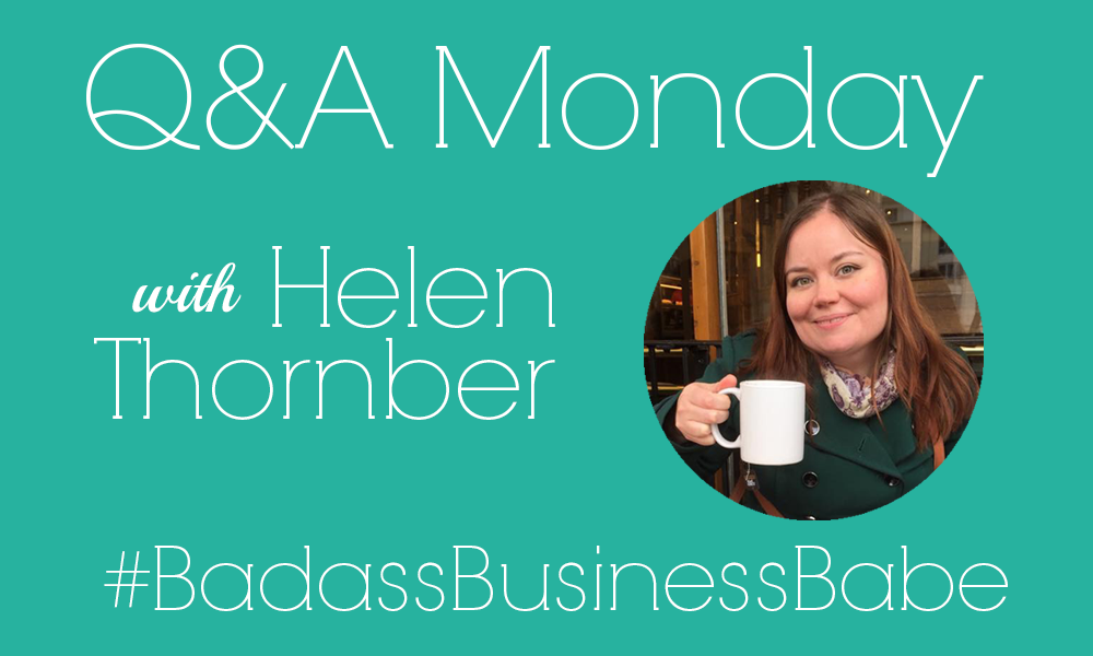 q-a-monday-helen-thornber-badass-business-babe