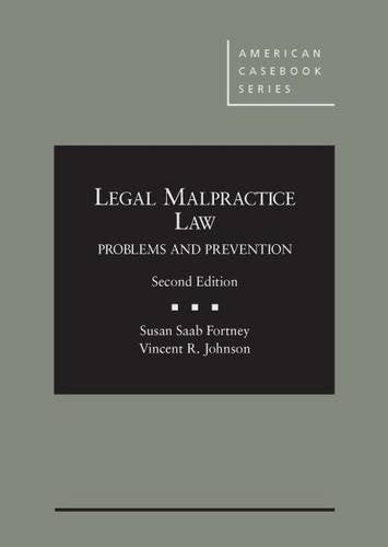 Textbook: Legal Malpractice Law: Problems and Prevention (2nd Edition) (American Casebook Series) by Johnson, Vincent