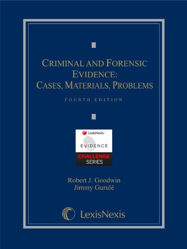Textbook: Criminal and Forensic Evidence (4th Edition) by Robert J. Goodwin
