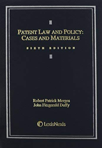Textbook: Patent Law and Policy: Cases and Materials (2013) by John Fitzgerald Duffy